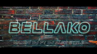 BELLAKO RKT - MAMBO DJ FT DJ ALEX STYLE 💯