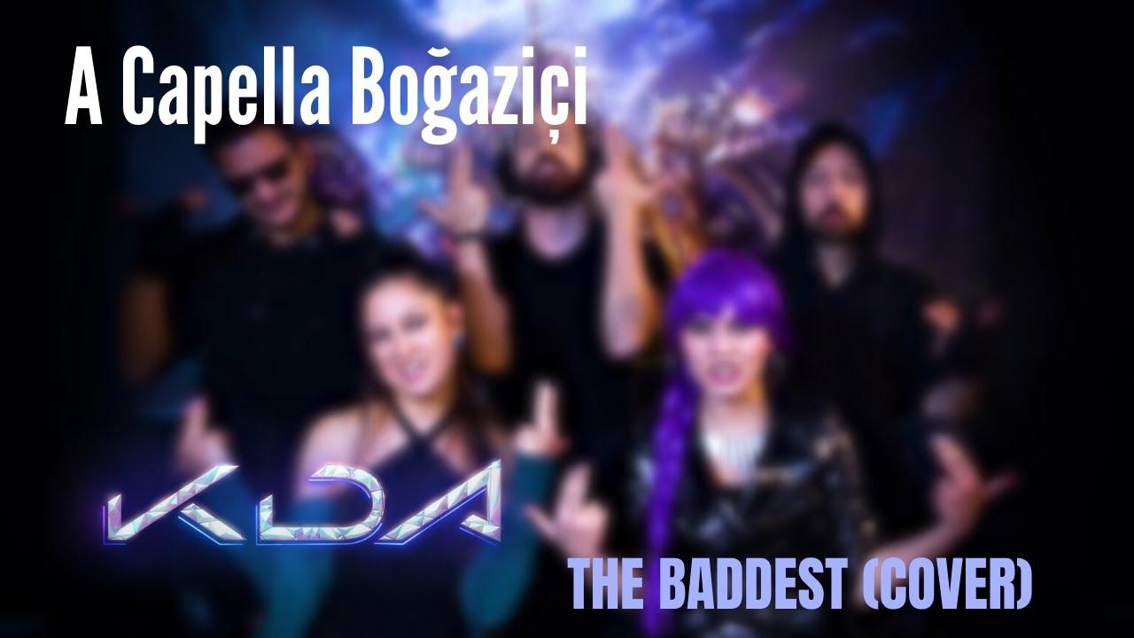 A Capella Boğaziçi - THE BADDEST (K/DA Cover   League of Legends)