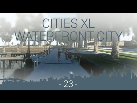 let's play cities XL Platinum : WFC EP 23 : first ocean promenade part