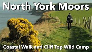 North York Moors - Coastal Walk and Cliff Top Wild Camp