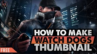 Watch Dogs Thumbnail Design!