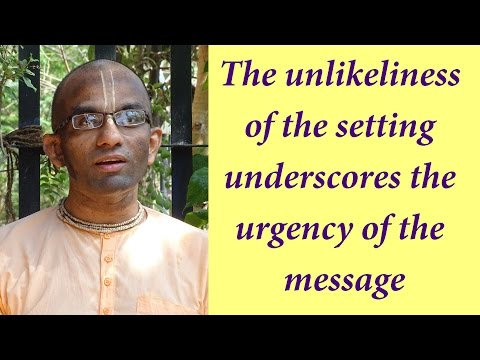 The Unlikeliness Of The Setting Underscores The Urgency Of The Message (Gita 01.21)