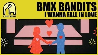 BMX BANDITS - I Wanna Fall In Love [Official]
