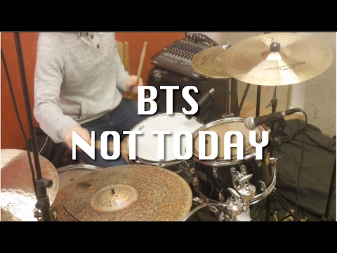 BTS / 방탄소년단 - Not Today (Drum Cover)