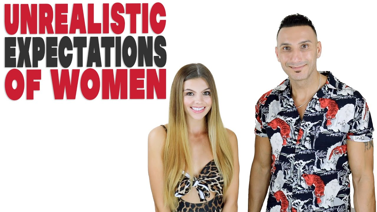 What unrealistic expectations do women have about men in