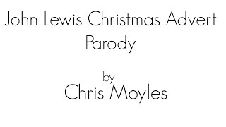 John Lewis Christmas Advert 2014 - Chris Moyles Parody