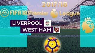 FIFA 18 Liverpool vs West Ham | Premier League 2017/18 | PS4 Full Match