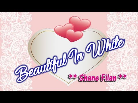 Beautiful In White - Shane Filan (KARAOKE)