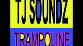 TJ soundz-trampoline Remix