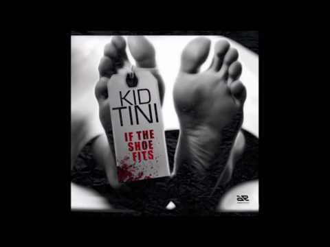 Kid Tini - If the shoe fits (Freestyle)