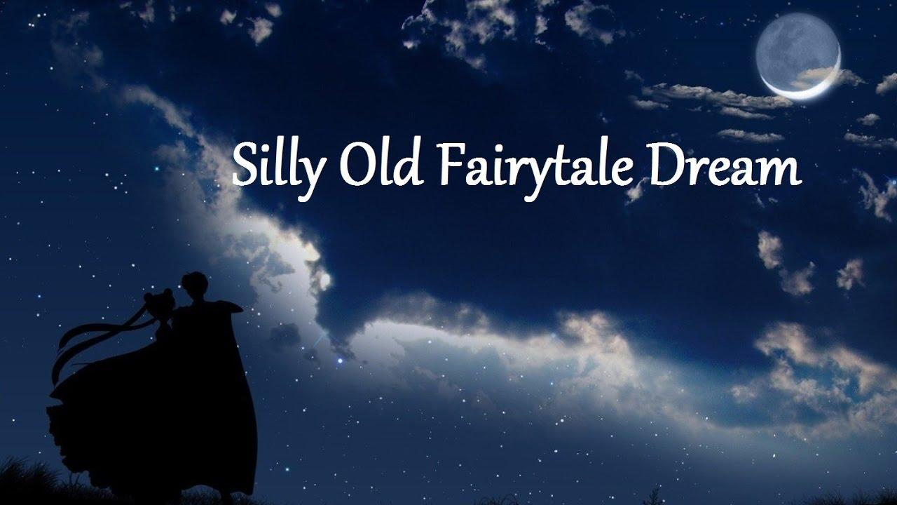 Silly Old Fairytale Dream (Original Lyrics)