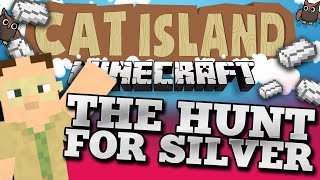 Minecraft: Cat Island #9 - The Hunt for Silver