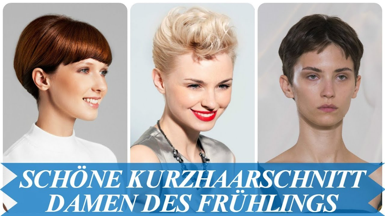 Schone Kurzhaarschnitt Damen Trends Des Fruhlings 2018 Youtube