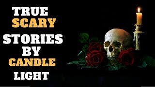 True Scary Stories Told By The Flame | Candlelight Compilation Video