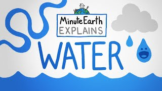 MinuteEarth Explains: Water