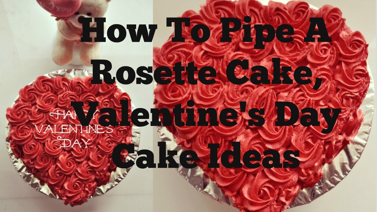 How To Make A Rosette Cake Valentine S Day Cake Ideas Youtube