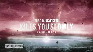 The Chainsmokers Kills You Slowly D Mind Remix Free Release