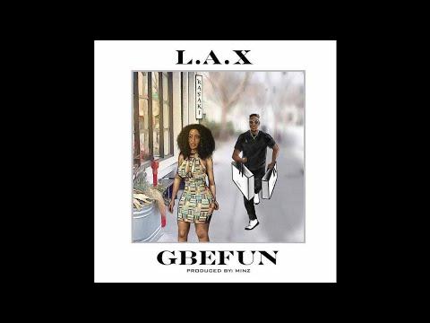 L.A.X - Gbefun (Prod. Minz)