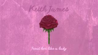 keith james treat her like a lady official audio