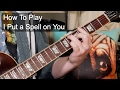 I Put A Spell On You Screamin J Hawkins Guitar Lesson mp3