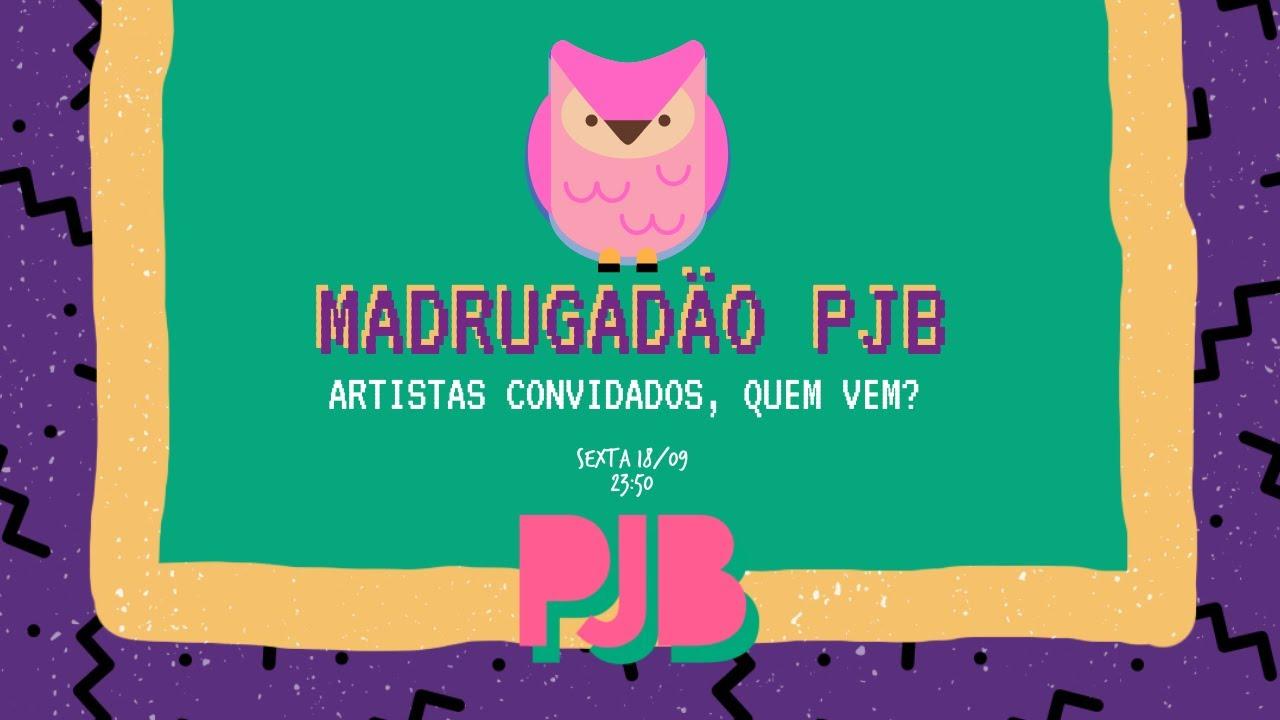 Madrugadão PJB - Artistas Confirmados
