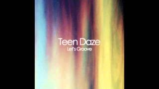 teen daze-let