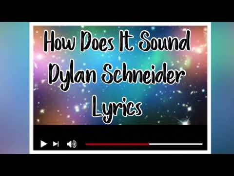 How Does It Sound Dylan Schneider Lyrics