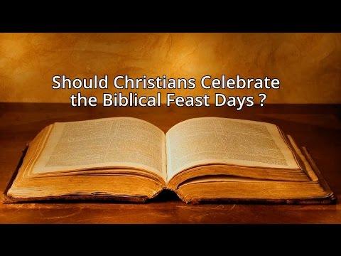 Should Christians Celebrate Biblical Feast Days?