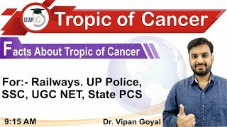 Facts about Tropic of Cancer l UPSC, State PCS, SSC CGL, Railways I Dr Vipan Goyal