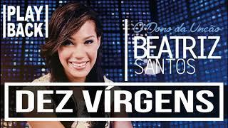 Baixar PLAY BACK DEZ VIRGENS - Beatriz Santos