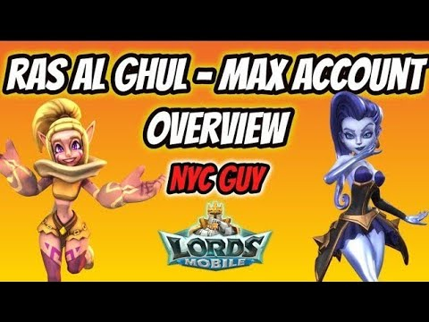 Lords Mobile - Ras Al Ghul - Account Overview - (Nyc Guy) - UPDATE