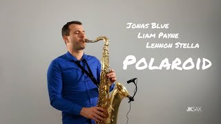Polaroid - Jonas Blue, Liam Payne, Lennon Stella (JK Sax Cover)
