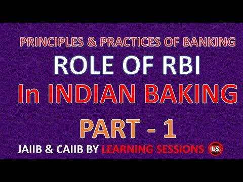 Role of Reserve Bank of India in Indian Banking System Part 1 | www.learningsessions.in