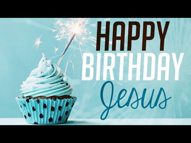 Happy Birthday Jesus - Pastor Chris Sowards