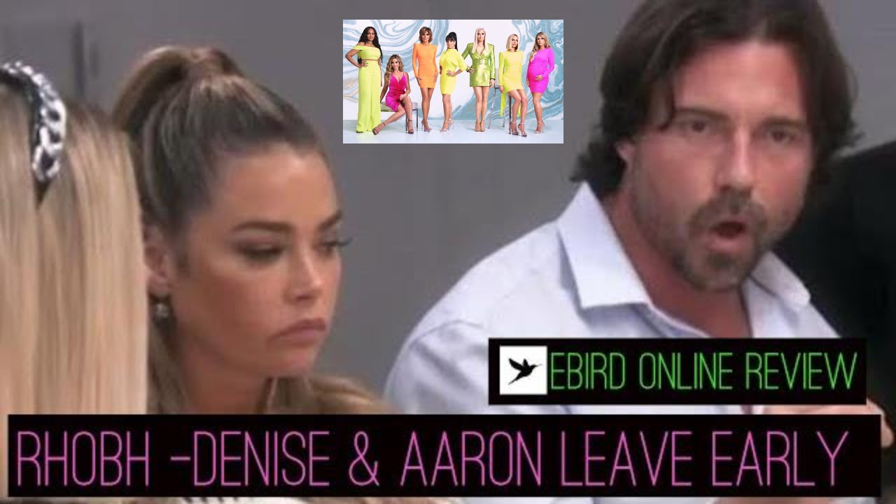 Real Housewives of Beverly Hills- RHOBH - Denise & Aaron Leave Early - Ebird Online Review