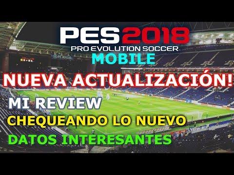 MI REVIEW DE LA NUEVA ACTUALIZACION DE PES MOBILE 2018!