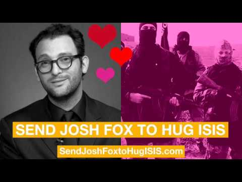 Send Josh Fox to Hug ISIS