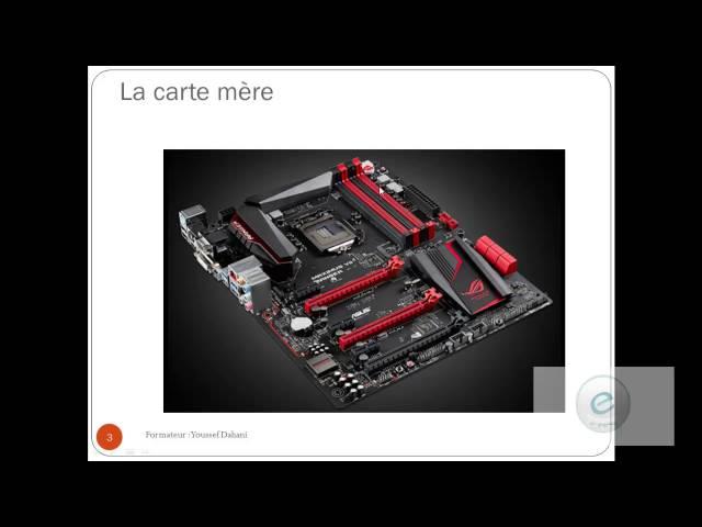 Les Composants de l'ordinateur  1 :  Carte Mère