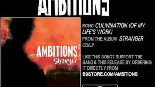 Watch Ambitions Culmination of My Lifes Work video