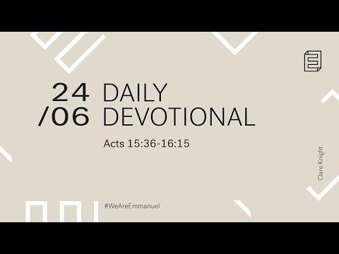 Daily Devotion with Clare Knight // Acts 15:36-16:15 Cover Image