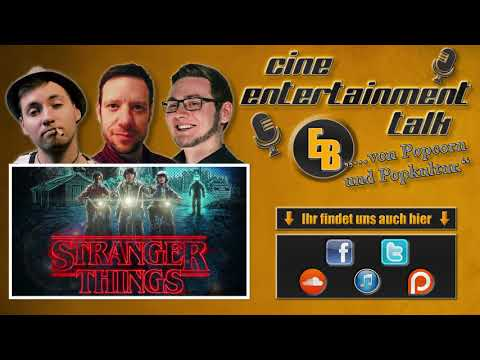 [CET-Podcast] #34 - Stranger Things Staffel 1 | Cine Entertainment Talk