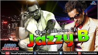 Best Of Jazzy B | Superhit Punjabi Songs Collection | JUKEBOX | Latest Punjabi Songs 2017
