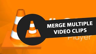 How to Merge Multiple Video Clips with VLC player screenshot 4