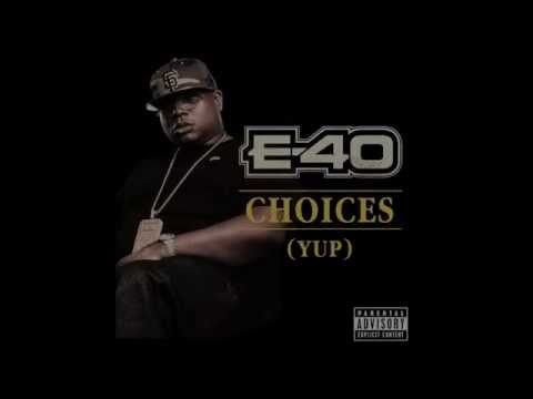 "E40 ""Choices"" (Yup) Lyric Video"
