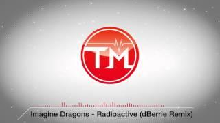 Imagine Dragons - Radioactive (dBerrie Remix)