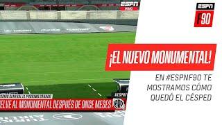¡EL NUEVO MONUMENTAL! En #ESPNF90 te mostramos cómo quedó el césped renovado