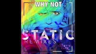 Colette Carr Static Why Not Remix