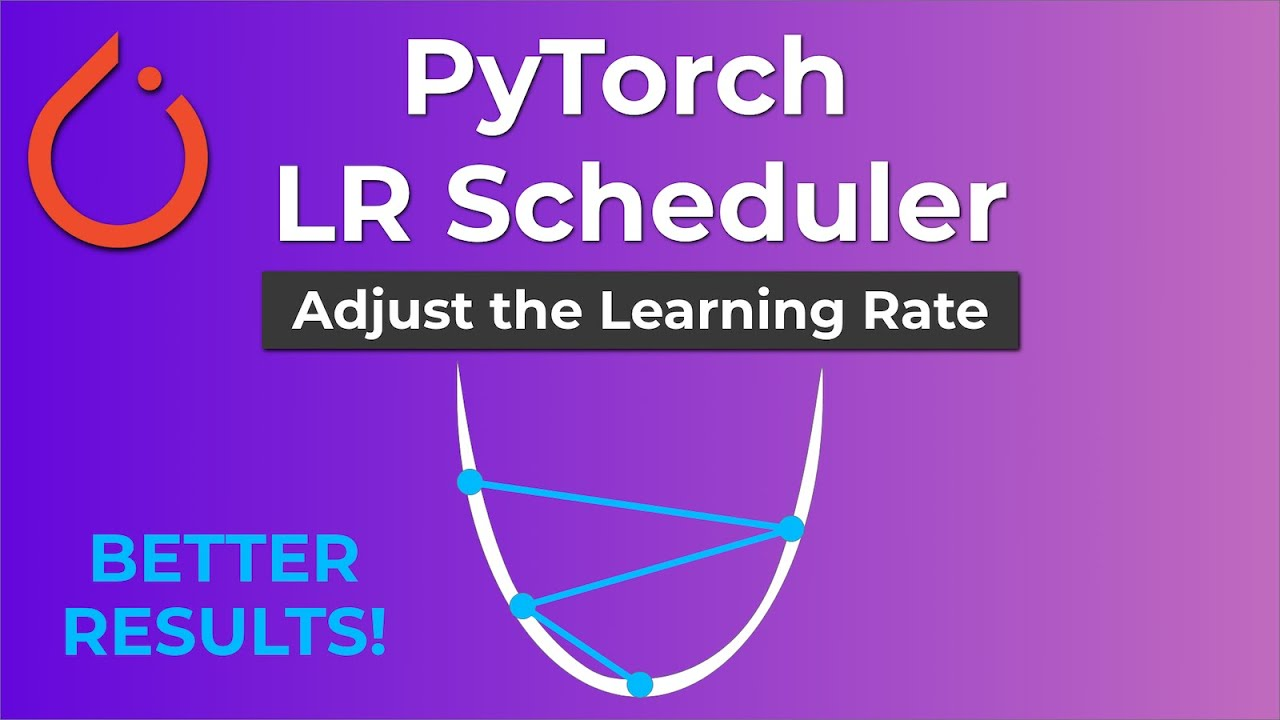 PyTorch LR Scheduler - Adjust The Learning Rate For Better Results