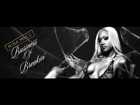 Nina Macc - Business of Breakin