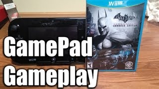 Batman: Arkham City - Armored Edition Wii U GamePad Gameplay